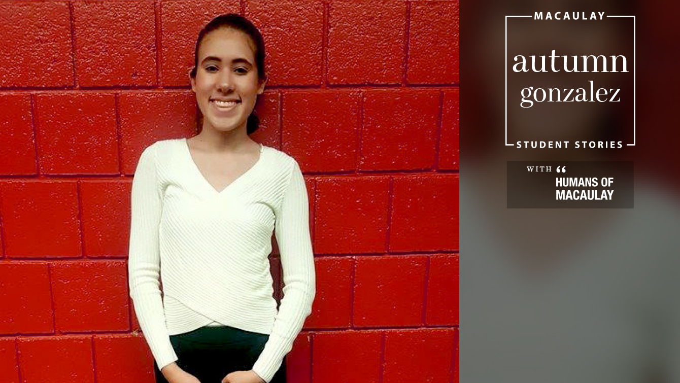 Macaulay Student Stories with Humans of Macaulay featuring Autumn Gonzalez