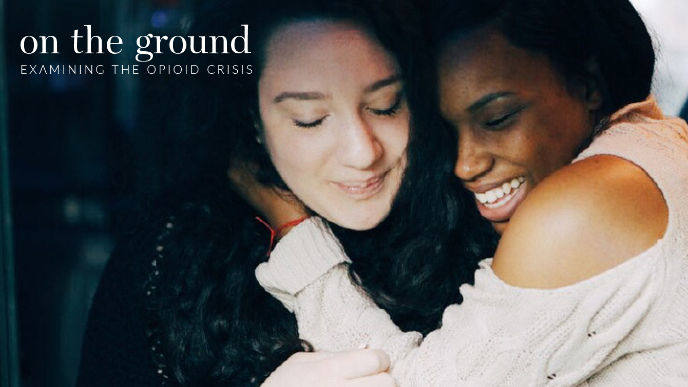 On the ground: Examining the opioid crisis