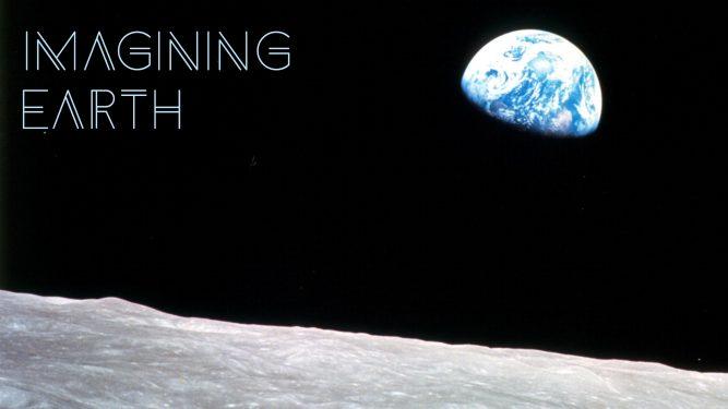 Imagining Earth - Earthrise