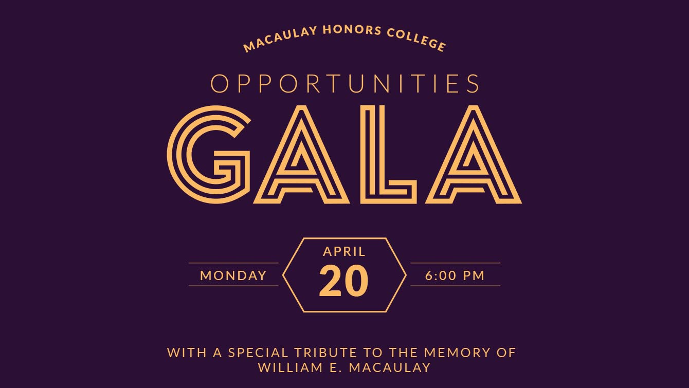 Macaulay Honors College Opportunities Gala Monday April 20, 2020 6PM