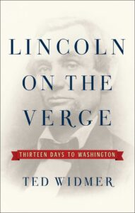 Signed Copy of Lincoln on the Verge by Prof. Ted Widmer