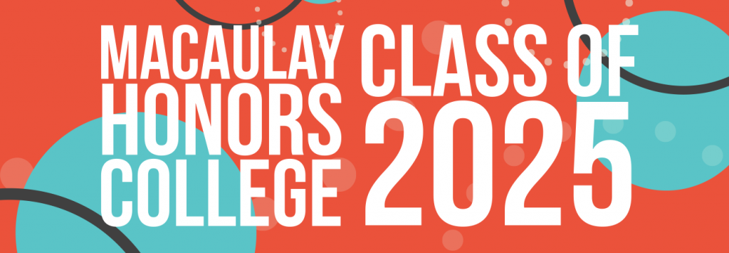 Macaulay Honors College Class of 2025 Special Events