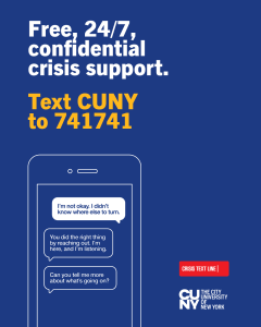 Free, 24/7 confidential crisis support./ Text CUNY to 741741